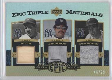 2006 Upper Deck Epic Triple Materials #RJD - Babe Ruth Bat Reggie Jackson Jsy Joe DiMaggio Pants/99 - Courtesy of CheckOutMyCards.com
