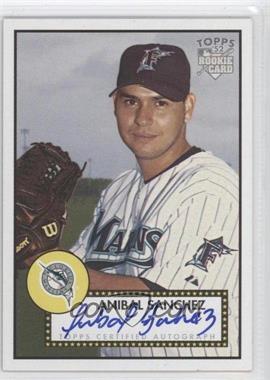 2006 Topps 52 Signatures #AS - Anibal Sanchez H - Courtesy of CheckOutMyCards.com