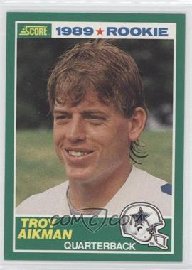 1989 Score #270 - Troy Aikman RC (Rookie Card) - Courtesy of CheckOutMyCards.com