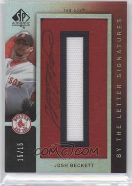 2007 SP Authentic By the Letter Signatures #8 - Josh Beckett/15 - Courtesy of CheckOutMyCards.com